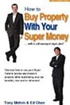 How to Buy Property With Your Super Money