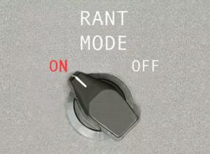 Rant Mode