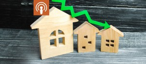 My Podcast 67 House Prices Could Drop