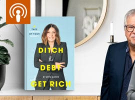 [Podcast] Ditch the Debt and get Rich with Effie Zahos